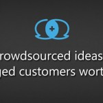 Are crowdsourced ideas from engaged customers worthless?
