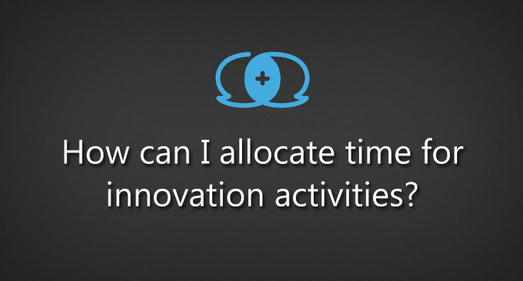 How can I allocate time for innovation activities?