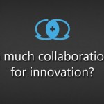 Is too much collaboration bad for innovation?