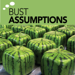 Every assumption is an innovation opportunity