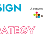 Design As Strategy: How Design Can Improve Your Business Outcomes