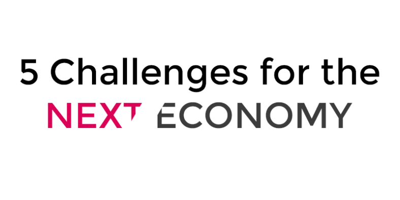 5 challenges for the next economy