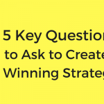 Strategic Thinking 101: Strategy Is The Answer to These 5 Questions