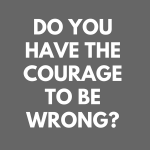 Contrarian Mindset: The Courage to Be Wrong
