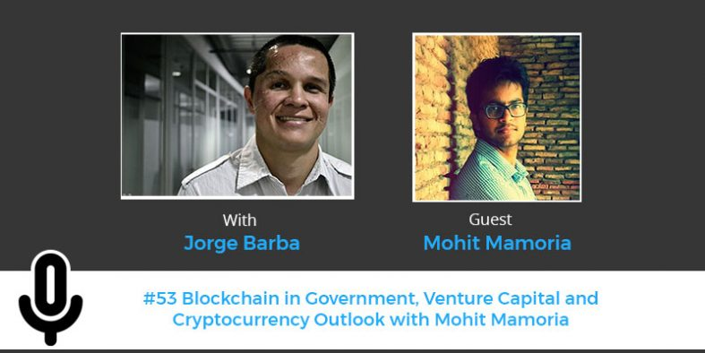 Blockchain in Government, Venture Capital and Cryptocurrency Outlook with Mohit Mamoria