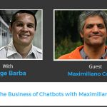 The Business of Chatbots with Maximiliano Contieri
