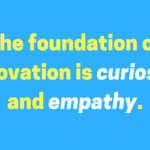 The Single Biggest Reason Why Empathy Matters For Innovation
