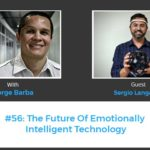 The Future Of Emotionally Intelligent Technology with Sergio Langarica