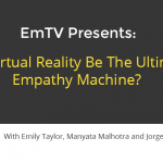 Will Virtual Reality Be The Ultimate Empathy Machine?