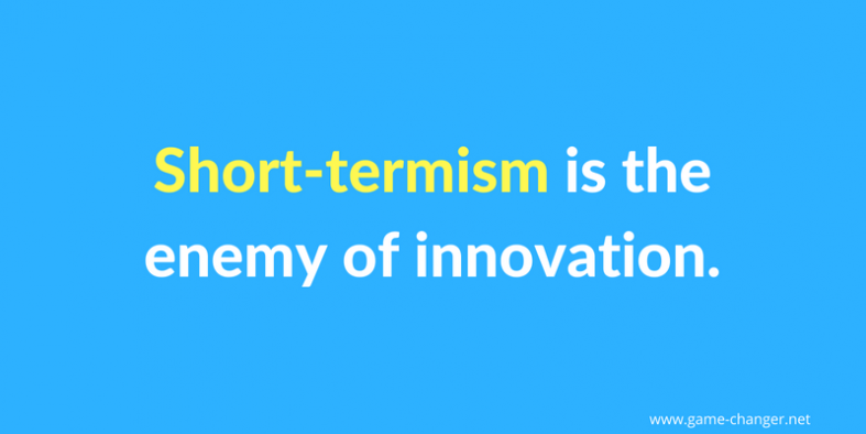 short-termism is the enemy of innovation