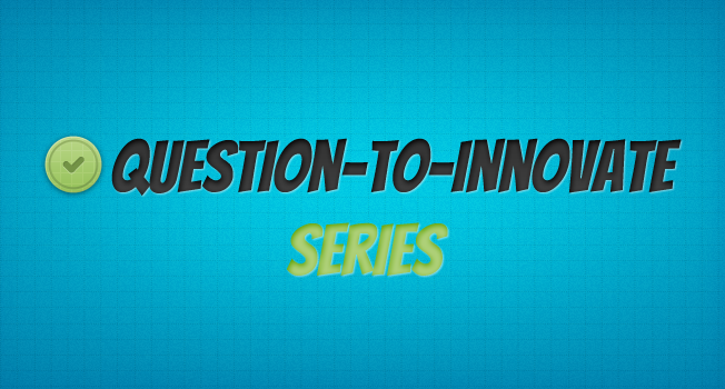 question to innovate