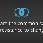What are the common sources of resistance to change?