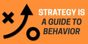 strategy is a guide to behavior