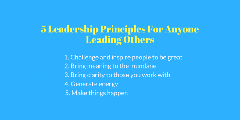 5 Leadership Principles For Anyone Leading Others