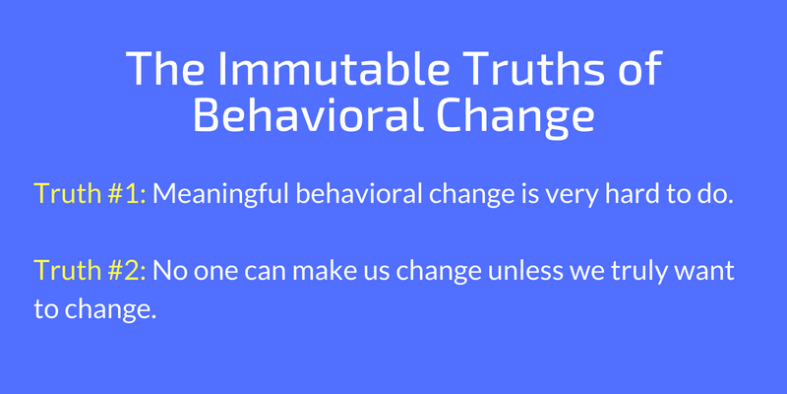 The Immutable Truths of Behavioral Change