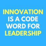 5 Ways to Be A Better Leader For Innovation